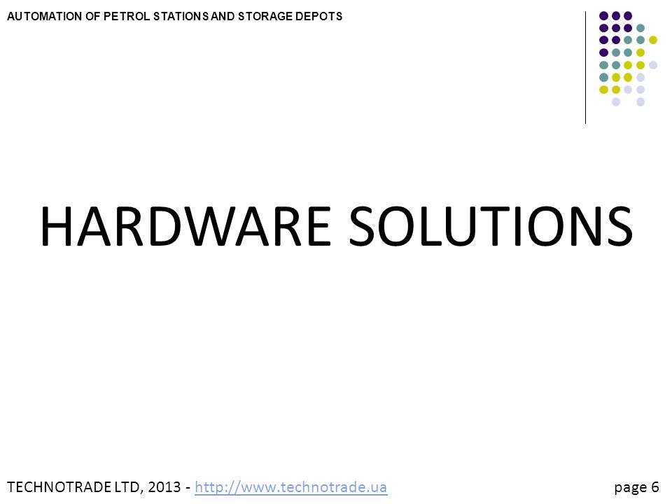 AUTOMATION OF PETROL STATIONS AND STORAGE DEPOTS - HARDWARE SOLUTIONS PTS-Master forecourt controller Solution 2: TECHNOTRADE LTD, 2013 - http://www.technotrade.ua page 27http://www.technotrade.ua