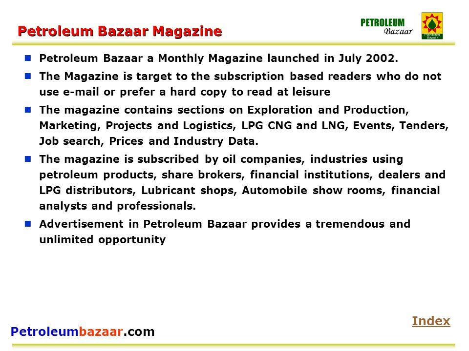 Petroleumbazaar.com Petroleum Bazaar Magazine Petroleum Bazaar a Monthly Magazine launched in July 2002.