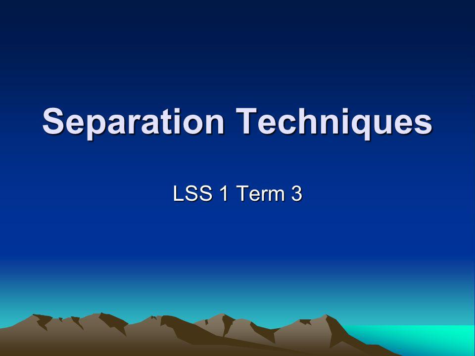 Separation Techniques LSS 1 Term 3