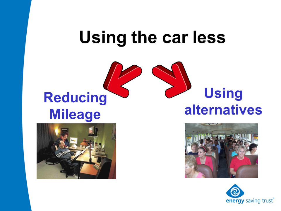 Using the car less Reducing Mileage Using alternatives