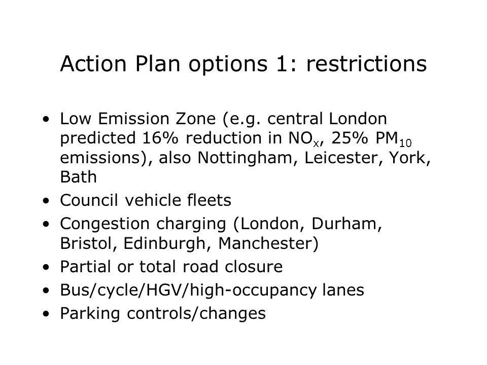 Action Plan options 1: restrictions Low Emission Zone (e.g.