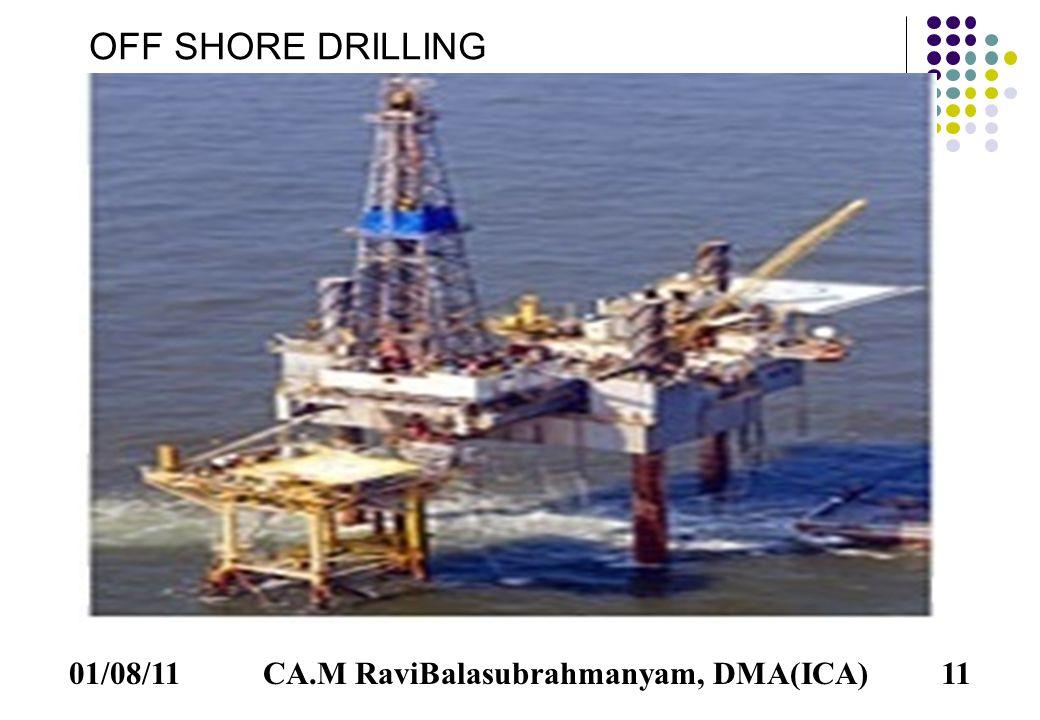 01/08/11CA.M RaviBalasubrahmanyam, DMA(ICA)11 OFF SHORE DRILLING