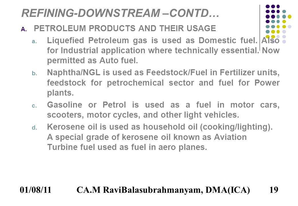 01/08/1119 REFINING-DOWNSTREAM –CONTD… A. PETROLEUM PRODUCTS AND THEIR USAGE a.