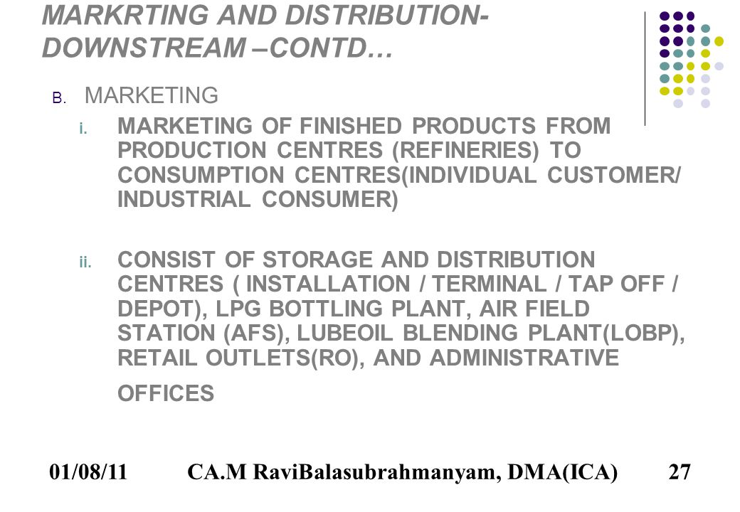 01/08/1127 MARKRTING AND DISTRIBUTION- DOWNSTREAM –CONTD… B.