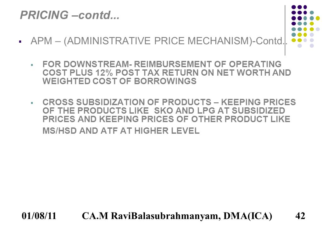 01/08/1142 PRICING –contd... AAPM – (ADMINISTRATIVE PRICE MECHANISM)-Contd..