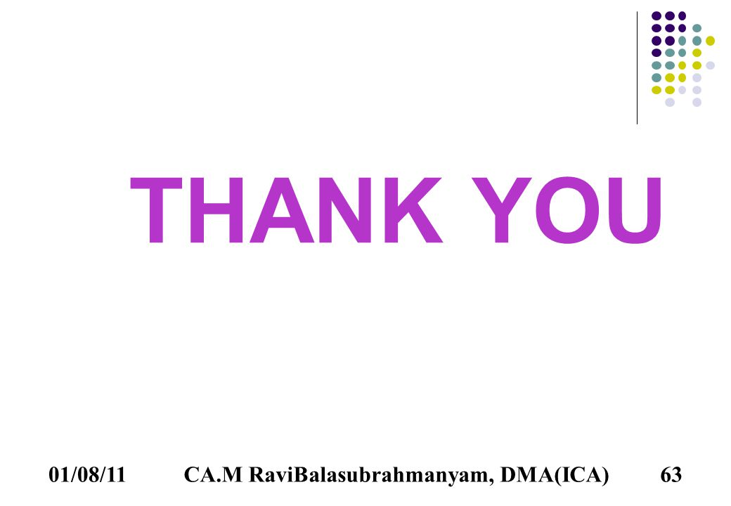 01/08/1163 THANK YOU CA.M RaviBalasubrahmanyam, DMA(ICA)
