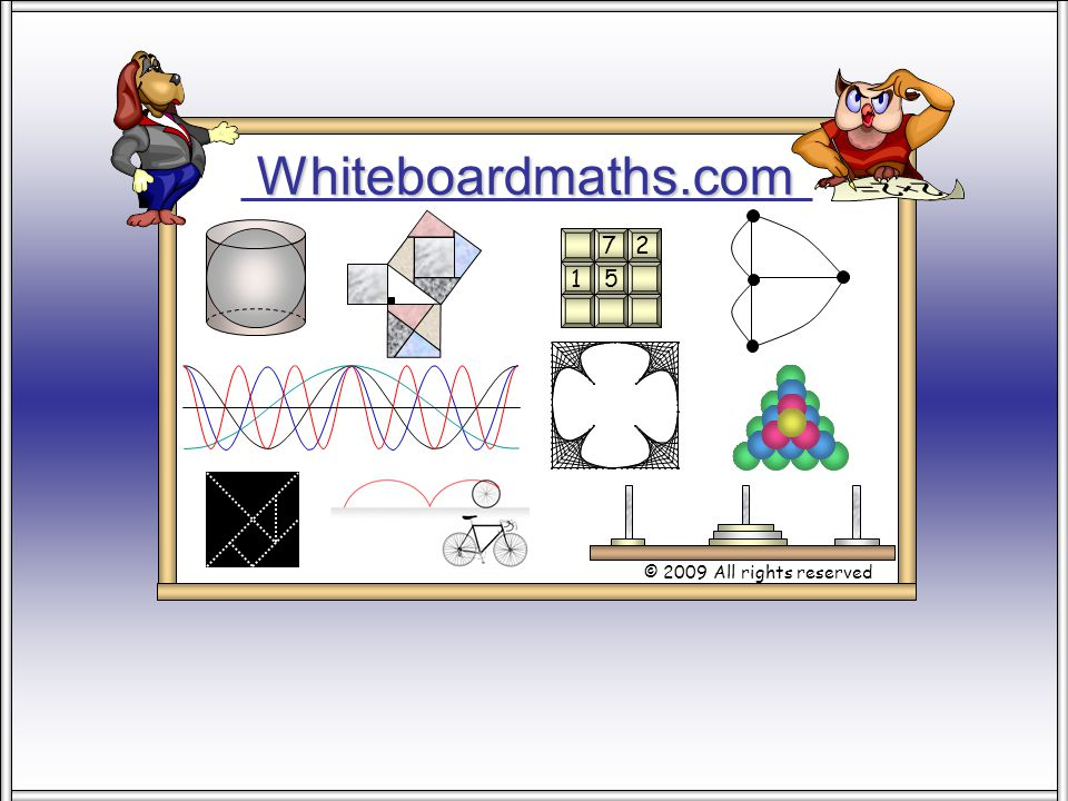 Whiteboardmaths.com © 2009 All rights reserved 5 7 2 1