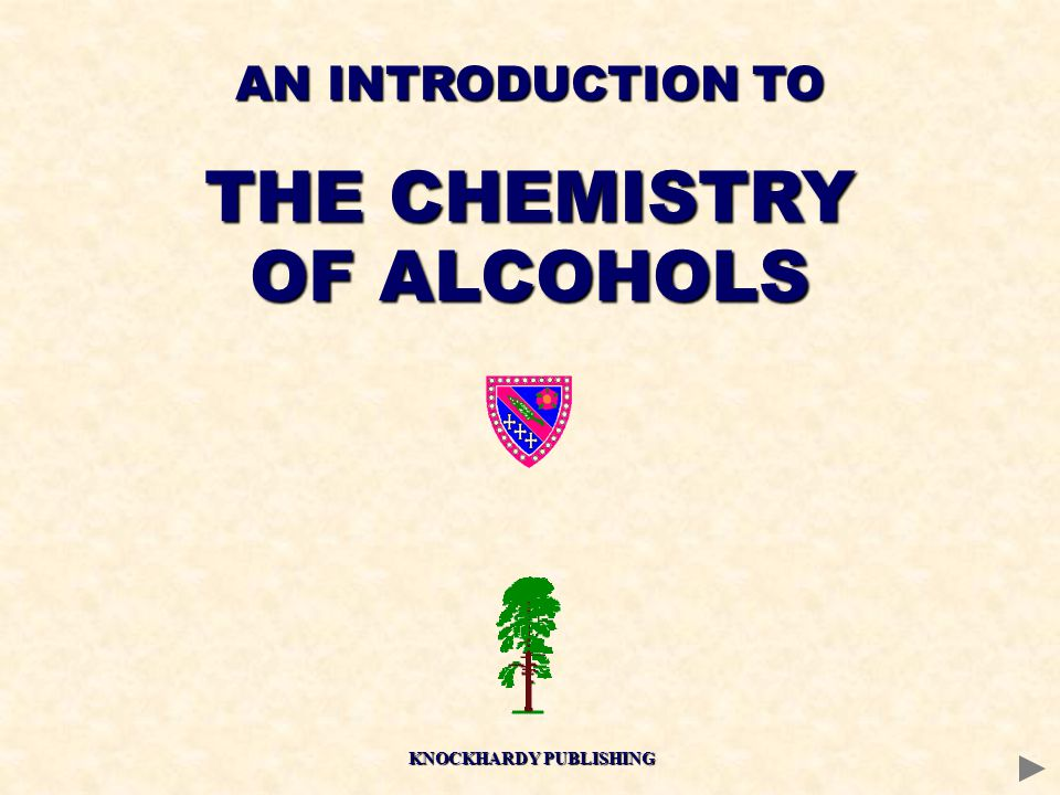 AN INTRODUCTION TO THE CHEMISTRY OF ALCOHOLS KNOCKHARDY PUBLISHING