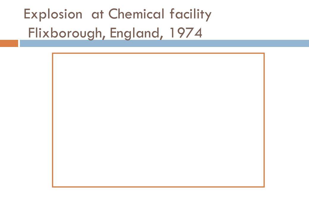 Explosion at Chemical facility Flixborough, England, 1974