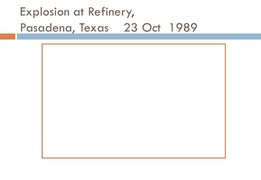Explosion at Refinery, Pasadena, Texas 23 Oct 1989