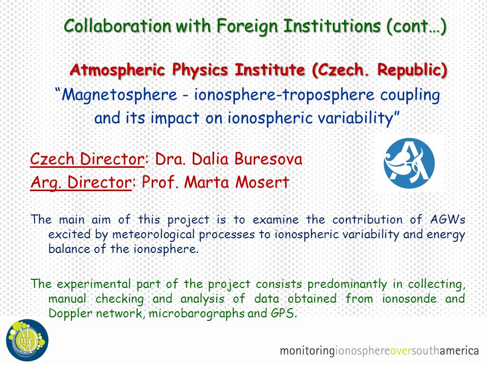 Collaboration with Foreign Institutions (cont…) Atmospheric Physics Institute (Czech.