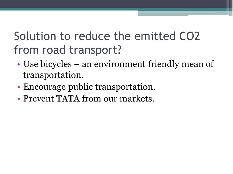 Solution to reduce the emitted CO2 from road transport.