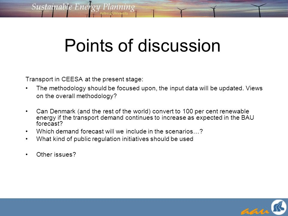 Points of discussion Transport in CEESA at the present stage: The methodology should be focused upon, the input data will be updated. Views on the ove
