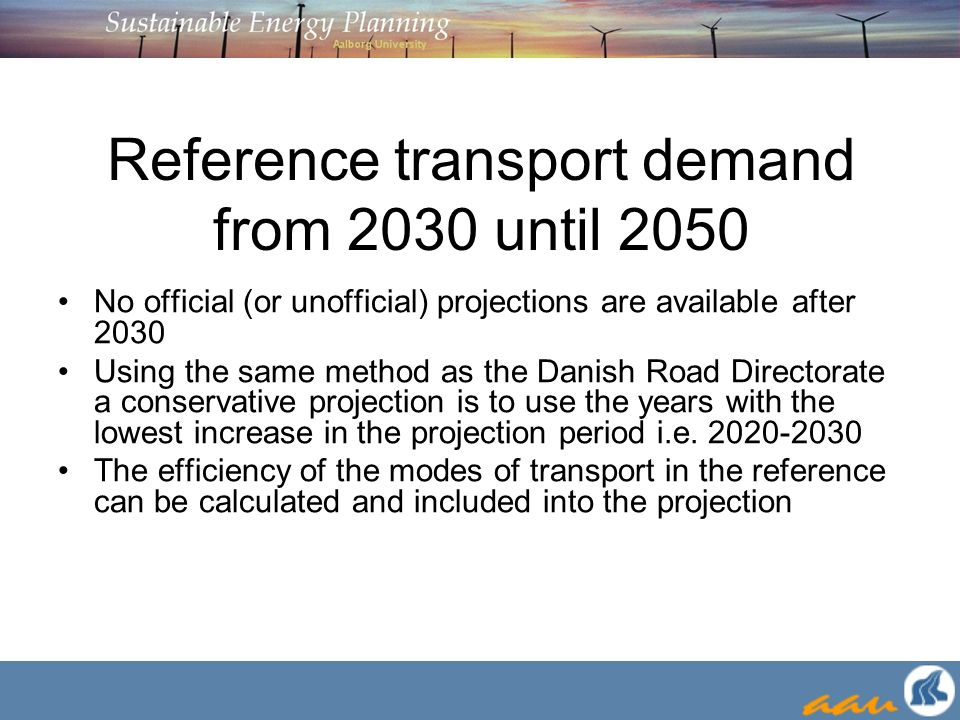 Reference transport demand from 2030 until 2050 No official (or unofficial) projections are available after 2030 Using the same method as the Danish R