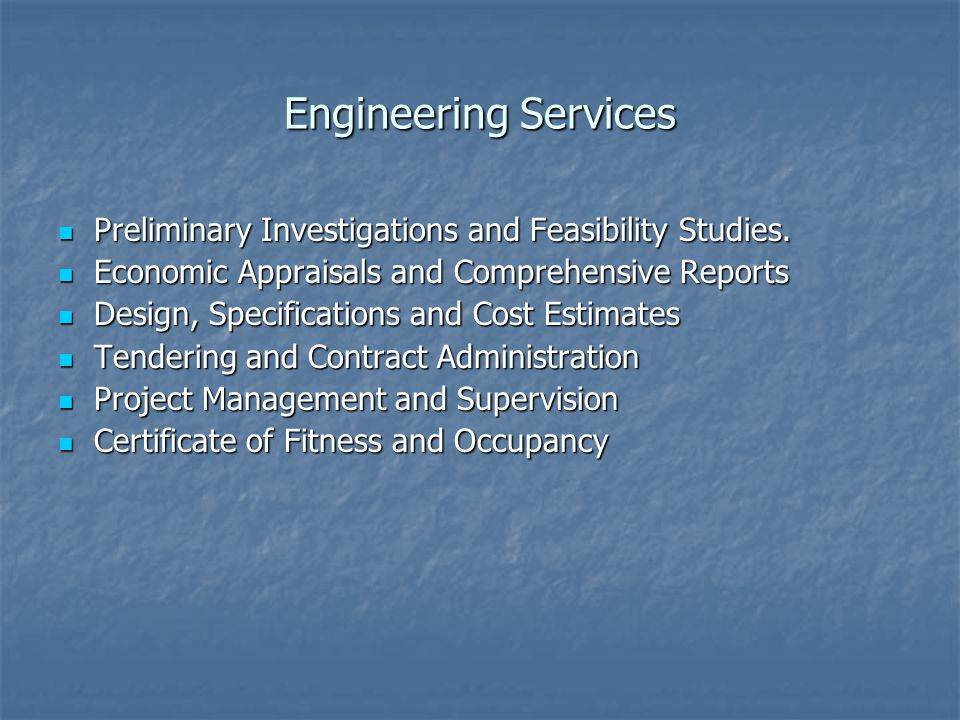 Engineering Services Preliminary Investigations and Feasibility Studies.