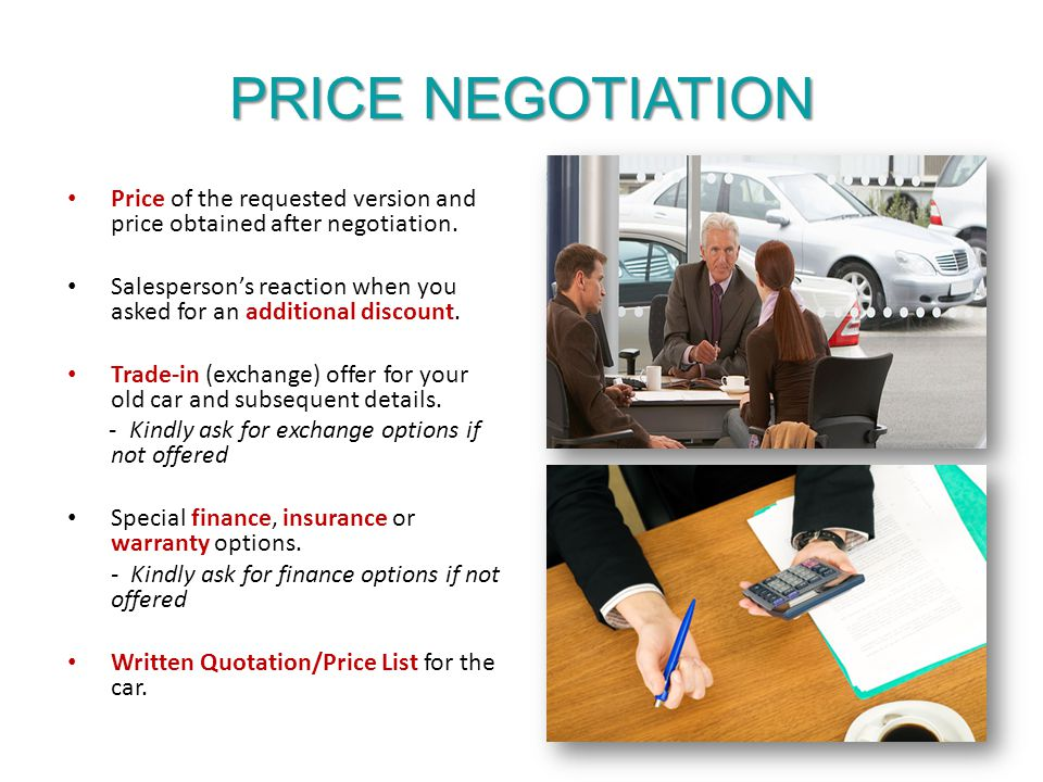 PRICE NEGOTIATION Price of the requested version and price obtained after negotiation.