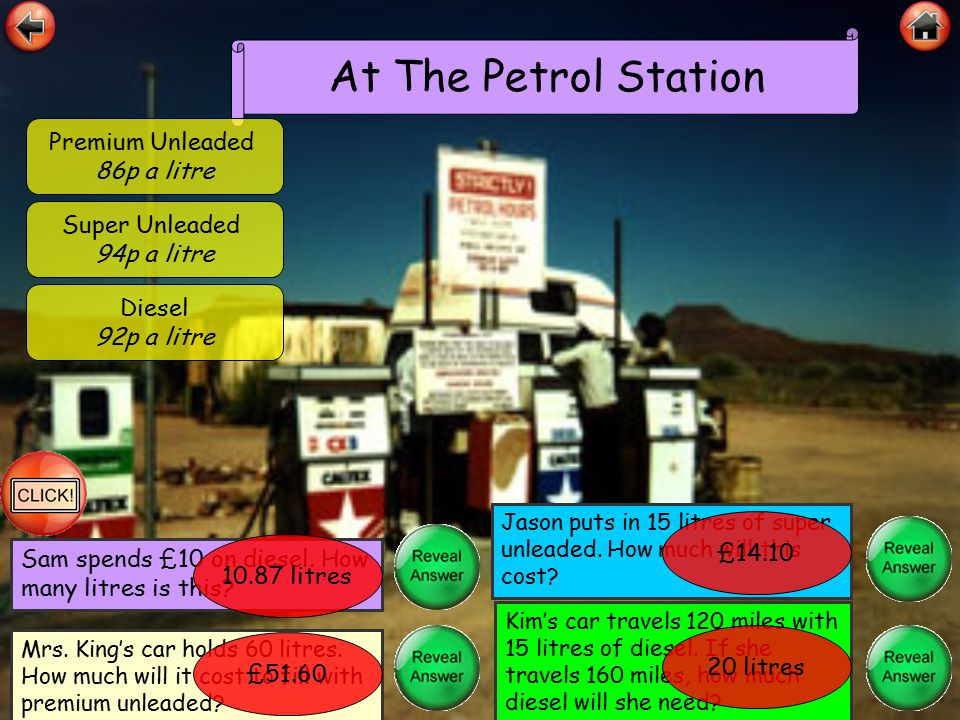 At The Petrol Station Premium Unleaded 86p a litre Diesel 92p a litre Super Unleaded 94p a litre Sam spends £10 on diesel.