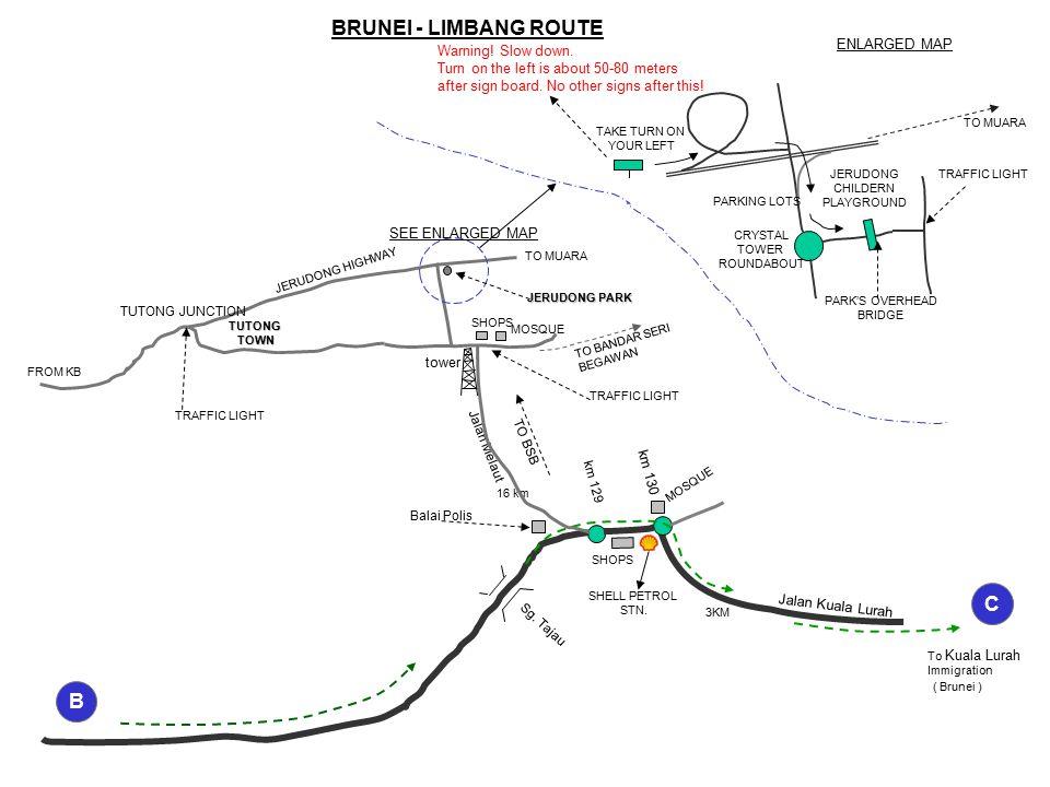 FROM KB TUTONG JUNCTION TRAFFIC LIGHT JERUDONG HIGHWAY JERUDONG PARK TUTONGTOWN TO BANDAR SERI BEGAWAN TO MUARA TRAFFIC LIGHT MOSQUE SHOPS 16 km 3KM M
