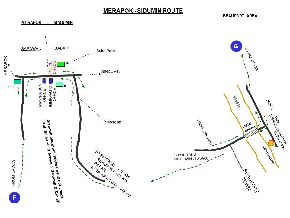 MERAPOK - SINDUMIN FROM LAWAS MERAPOK SARAWAK SABAH IMMIGRATION OFFICE IMMIGRATION OFFICE POLICE CHECK SINDUMIN TO SIPITANG - 18 KM BEAUFORT - 65 KM P