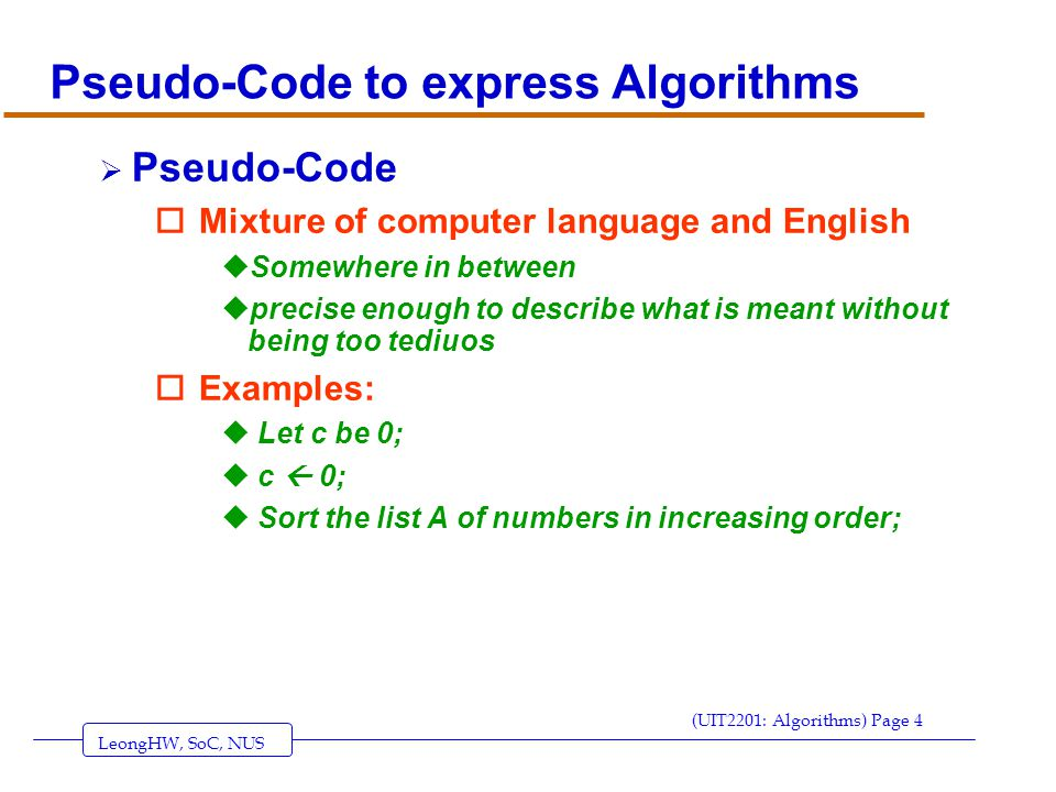 LeongHW, SoC, NUS (UIT2201: Algorithms) Page 35 Solution to Telephone Search Problem (Using a while loop) Get values for N 1, N 2,..., N 10000, T 1, T 2,,…, T 10000, and Name.