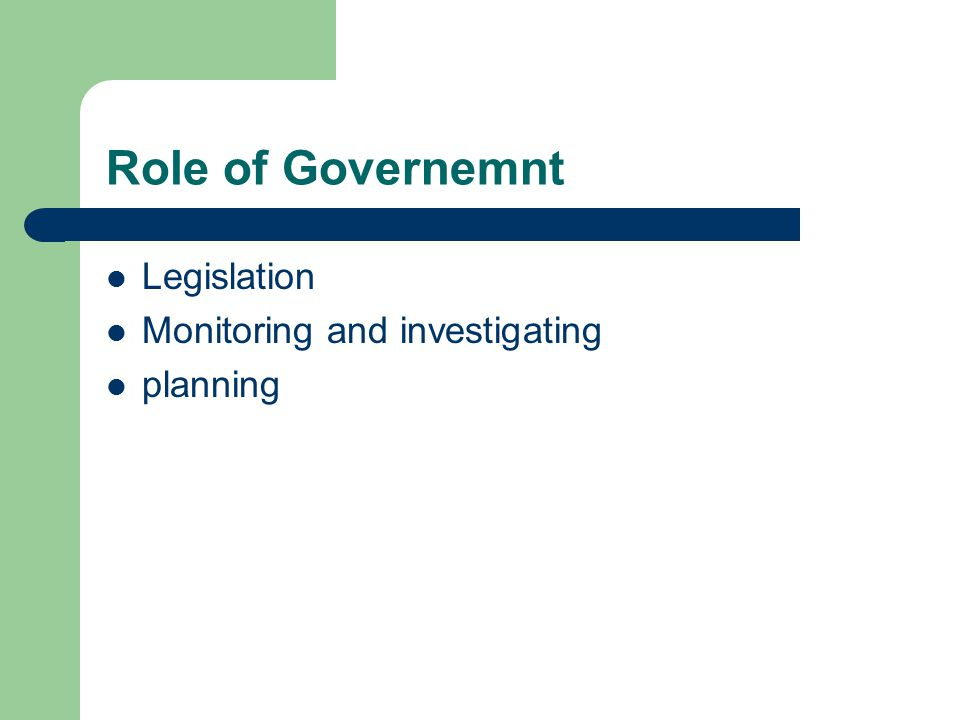 Role of Governemnt Legislation Monitoring and investigating planning
