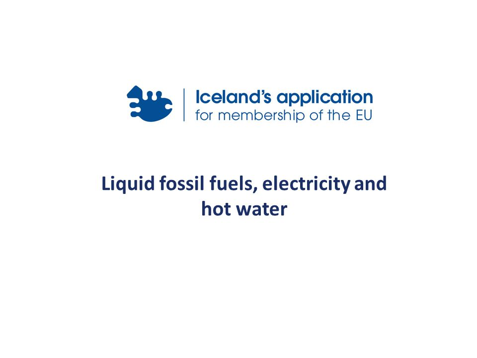 Liquid fossil fuels, electricity and hot water