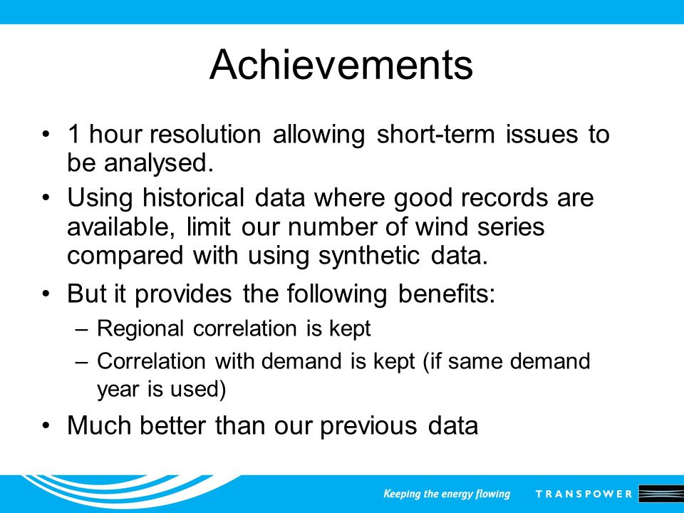 Achievements 1 hour resolution allowing short-term issues to be analysed.