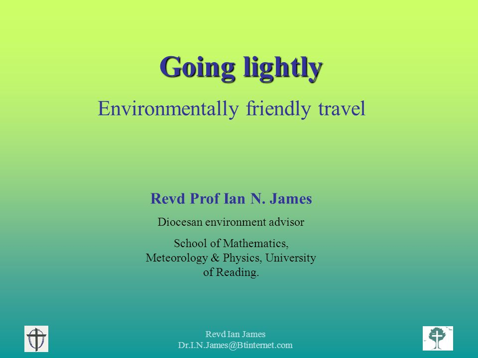 Revd Ian James Dr.I.N.James@Btinternet.com Air transport - The fastest growing source of CO 2 pollution