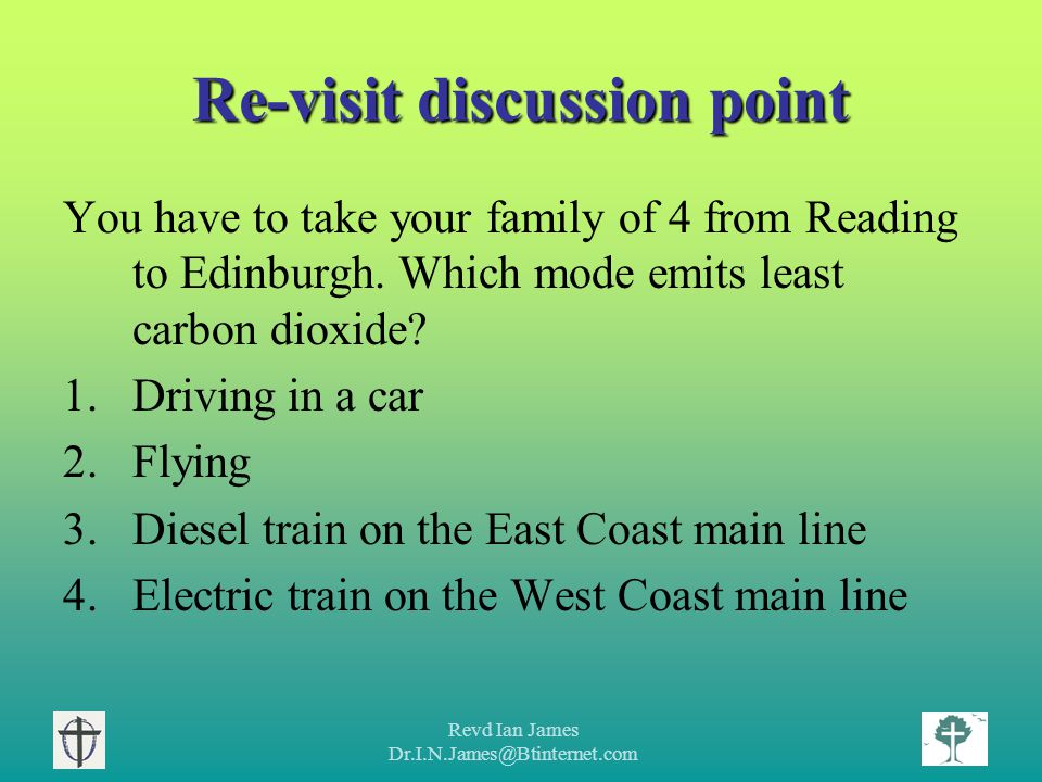 Revd Ian James Dr.I.N.James@Btinternet.com Re-visit discussion point You have to take your family of 4 from Reading to Edinburgh.
