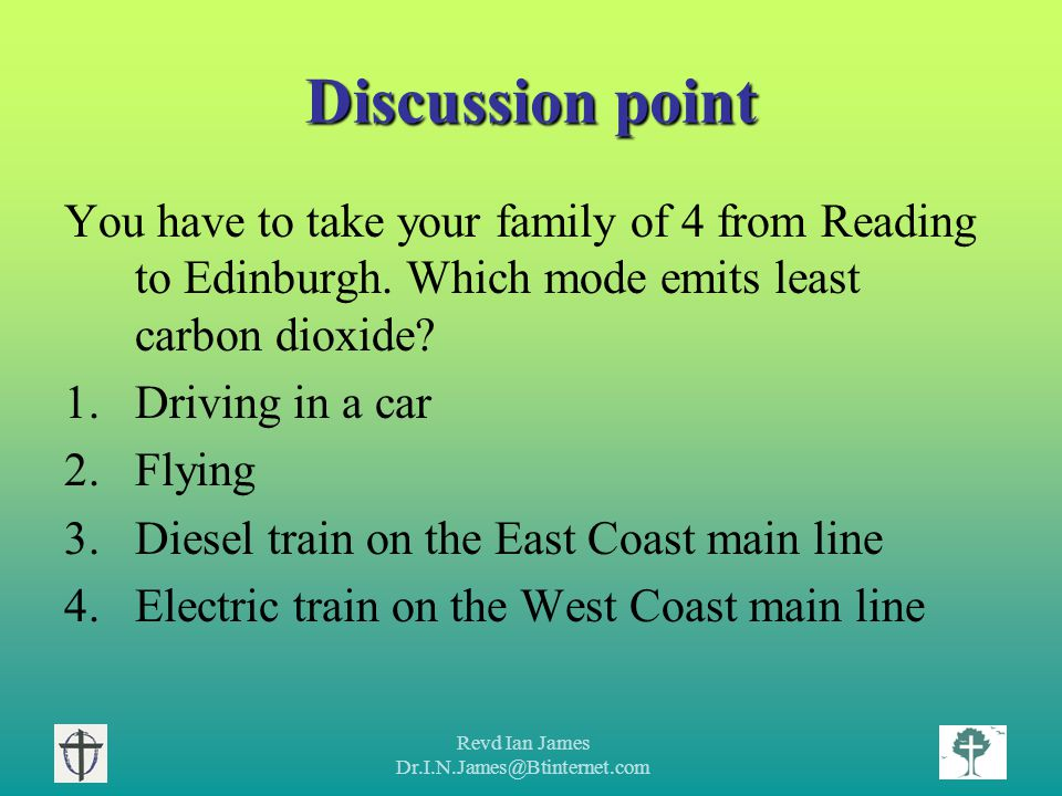 Revd Ian James Dr.I.N.James@Btinternet.com Discussion point You have to take your family of 4 from Reading to Edinburgh.