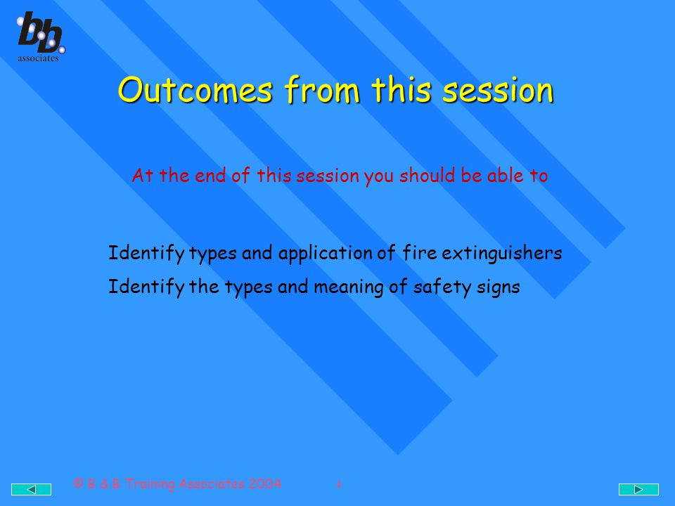 © B & B Training Associates 2004 4 Outcomes from this session Outcomes from this session At the end of this session you should be able to Identify typ