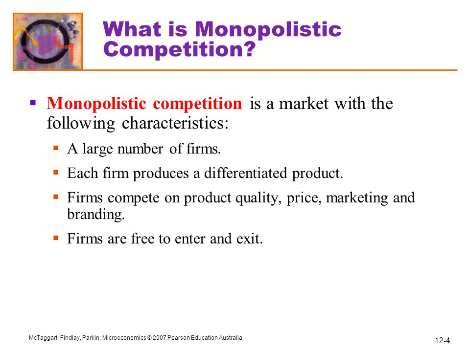 12-35 McTaggart, Findlay, Parkin: Microeconomics © 2007 Pearson Education Australia END CHAPTER 12