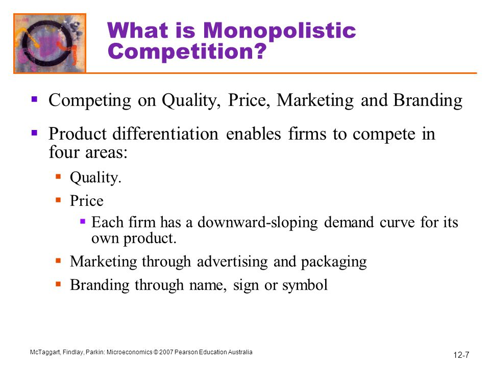 12-28 McTaggart, Findlay, Parkin: Microeconomics © 2007 Pearson Education Australia What is Oligopoly.