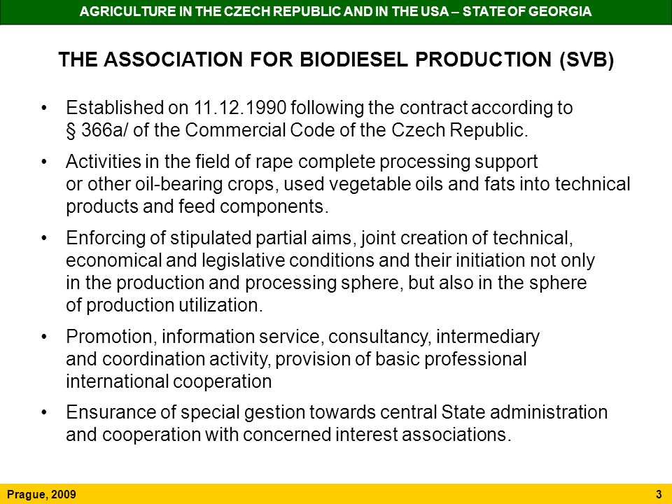 THE ASSOCIATION FOR BIODIESEL PRODUCTION (SVB) Established on 11.12.1990 following the contract according to § 366a/ of the Commercial Code of the Czech Republic.