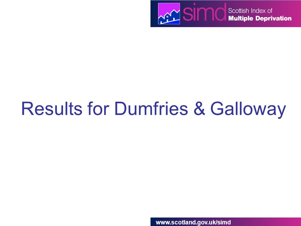 www.scotland.gov.uk/simd Results for Dumfries & Galloway