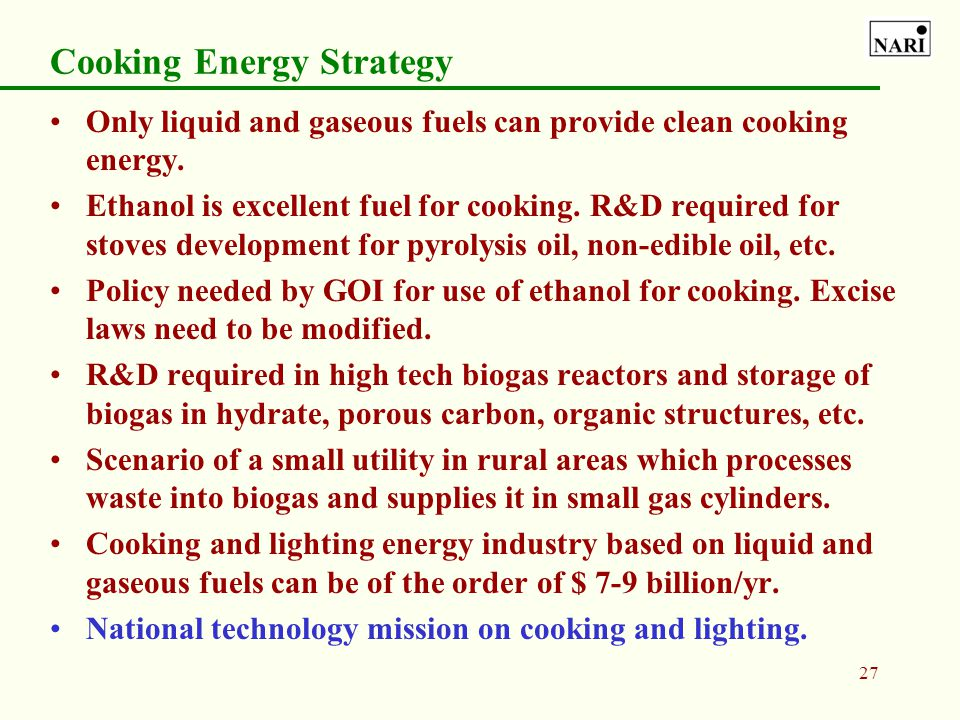 26 Distributed Electricity based lighting Taluka level plants (10-20 MW capacity) Small scale plants (10-500 kW e range): –R&D needed in this range. G