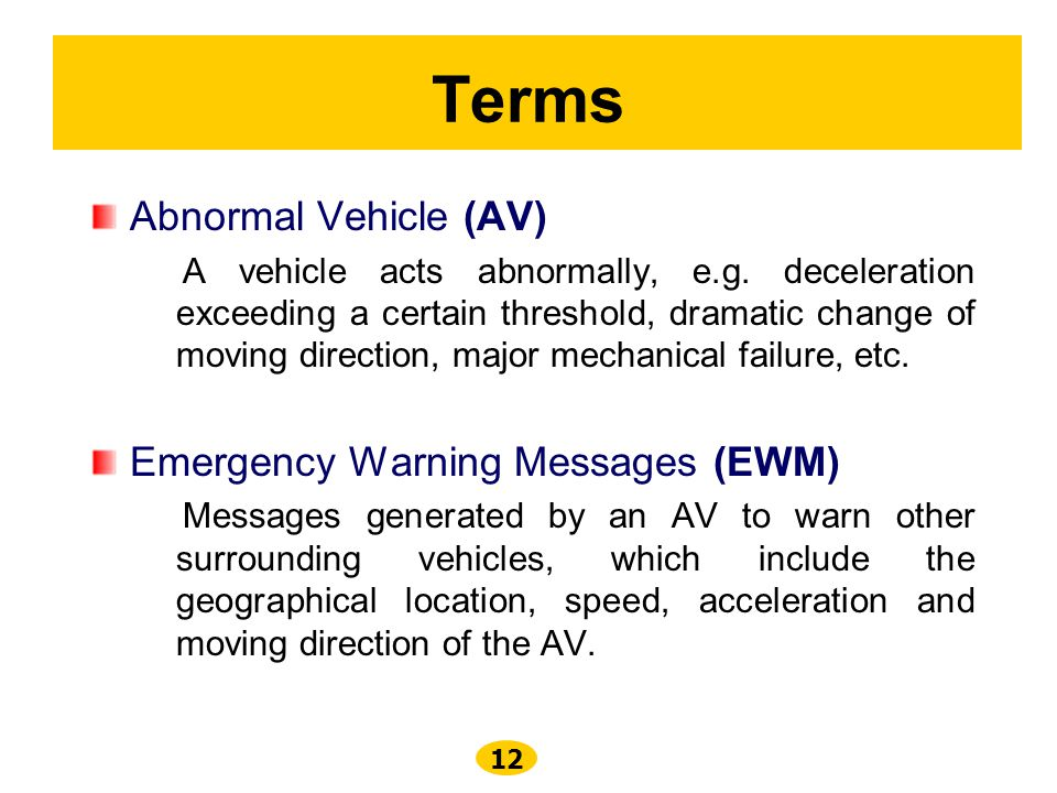 12 Terms Abnormal Vehicle (AV) A vehicle acts abnormally, e.g.
