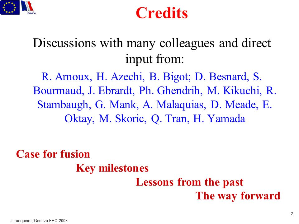 J Jacquinot, Geneva FEC 2008 2 Credits Discussions with many colleagues and direct input from: R.