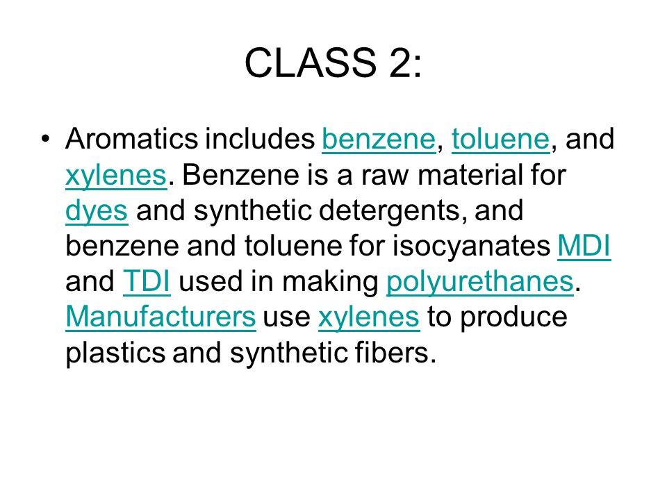 CLASS 2: Aromatics includes benzene, toluene, and xylenes.