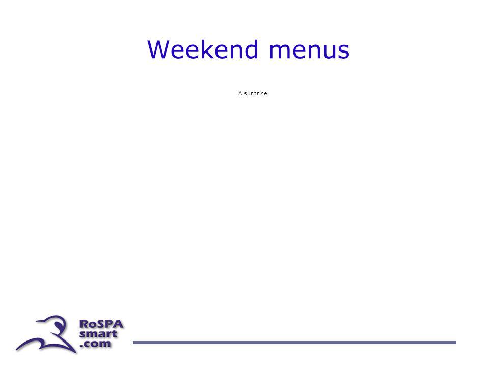 Weekend menus A surprise!