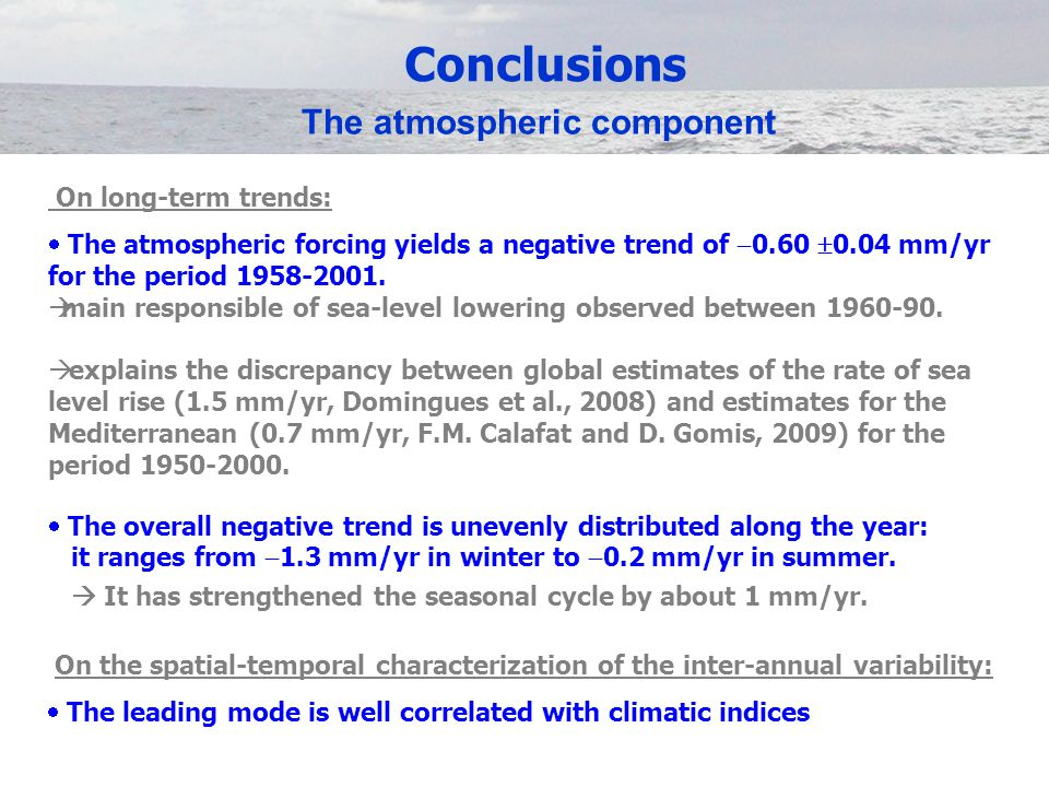 Conclusions  The overall negative trend is unevenly distributed along the year: it ranges from  1.3 mm/yr in winter to  0.2 mm/yr in summer.