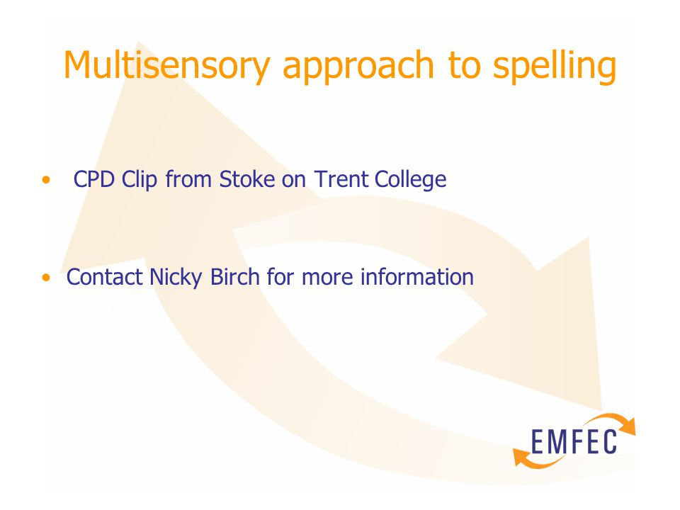 Multisensory approach to spelling CPD Clip from Stoke on Trent College Contact Nicky Birch for more information