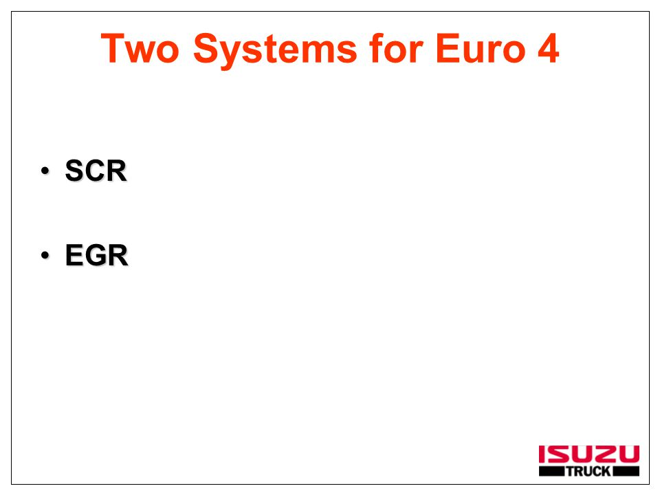 Two Systems for Euro 4 SCRSCR EGREGR