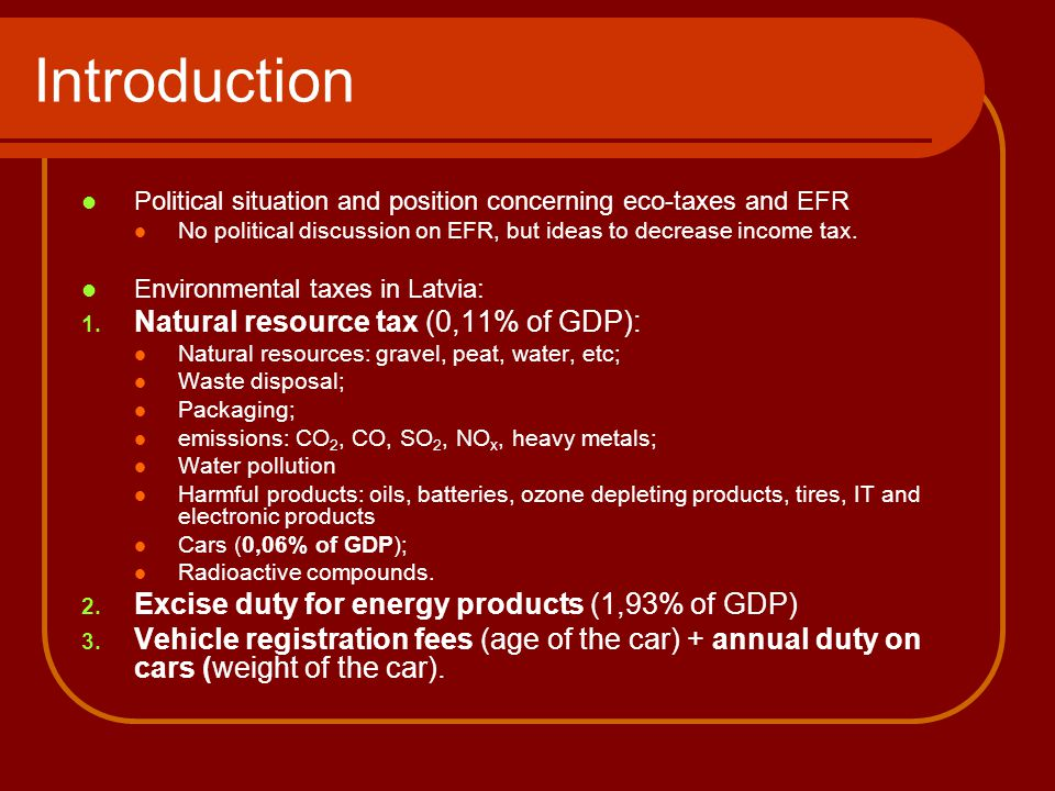 Introduction Political situation and position concerning eco-taxes and EFR No political discussion on EFR, but ideas to decrease income tax.