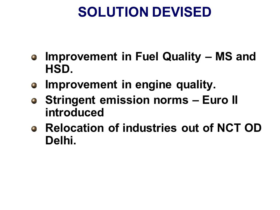 SOLUTION DEVISED Improvement in Fuel Quality – MS and HSD.