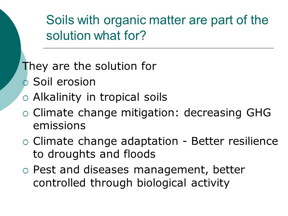 Soils with organic matter are part of the solution what for.