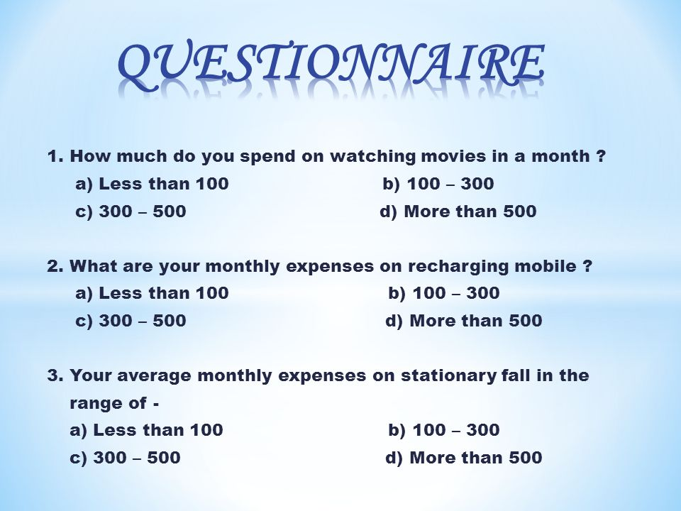 1. How much do you spend on watching movies in a month .