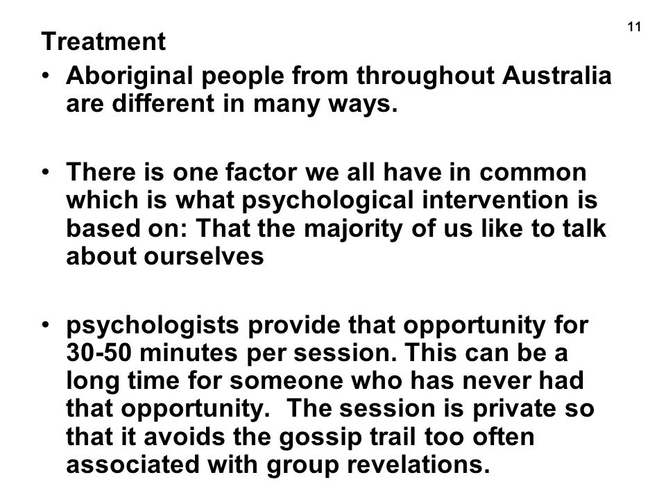 11 Treatment Aboriginal people from throughout Australia are different in many ways.
