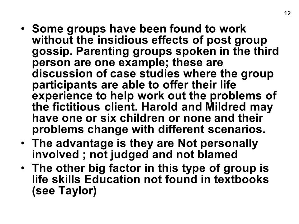 12 Some groups have been found to work without the insidious effects of post group gossip.