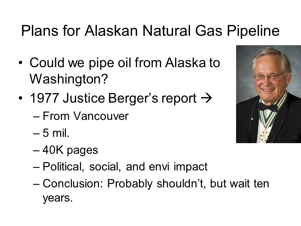 Plans for Alaskan Natural Gas Pipeline Could we pipe oil from Alaska to Washington.